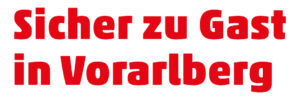 Sicher zu Gast in Vorarlberg